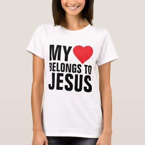 My heart belongs to Jesus T_Shirt