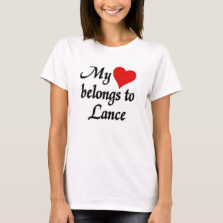 My heart belongs to Lance T-Shirt