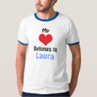 My Heart Belongs to Laura T-Shirt