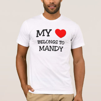 My Heart Belongs To MANDY T-Shirt