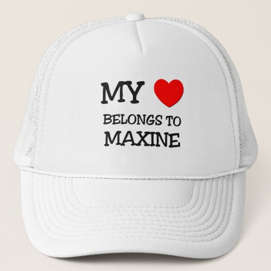 My Heart Belongs To MAXINE Trucker Hat