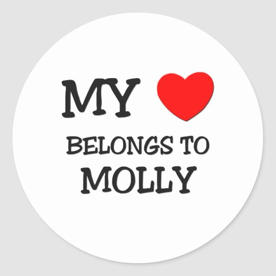 My Heart Belongs To MOLLY Classic Round Sticker