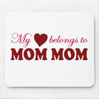 My Heart Belongs to Mom Mom Mouse Mats