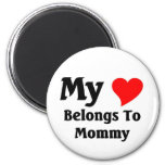 My heart belongs to mommy 2 inch round magnet