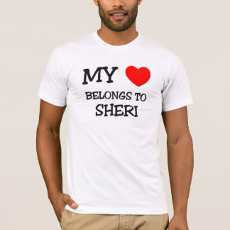 My Heart Belongs To SHERI T-Shirt