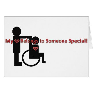 My Heart Belongs To Someone Special Card