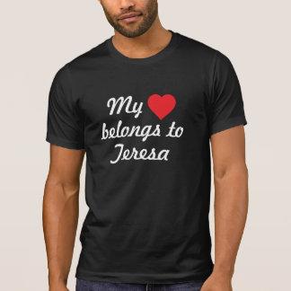 My heart belongs to Teresa T-shirt