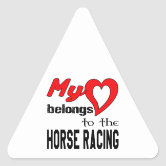 My heart belongs to the Horse Racing. Triangle Sticker