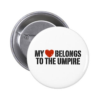 My Heart Belongs To The Umpire 2 Inch Round Button