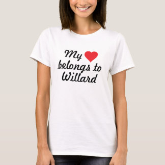 My heart belongs to Willard T-Shirt