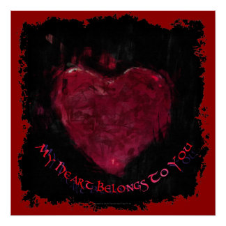 My Heart Belongs To You Valentine's Day Romantic Poster