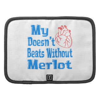 My heart doesn't beats without Merlot. Folio Planner