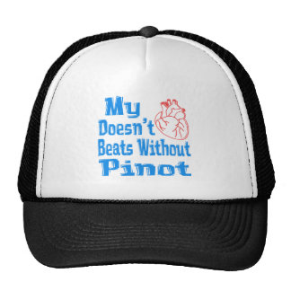 My heart doesn't beats without Pinot. Trucker Hat