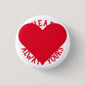 My Heart is Always Yours Button
