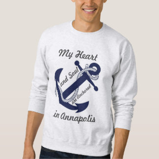 My heart is anchored in Annapolis Sweatshirt