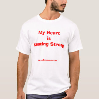 My Heart is Beating Strong T-Shirt