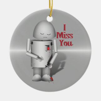 My Heart is Breaking Without You - I Miss You Ceramic Ornament