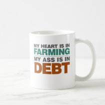 My Heart is in Farming but... Coffee Mug