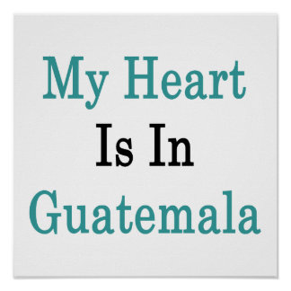 My Heart Is In Guatemala Poster