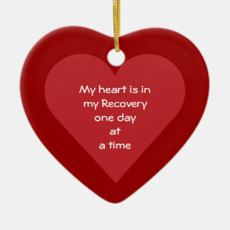 My Heart Is In My Recovery ODAAT Sobriety Date Ceramic Ornament