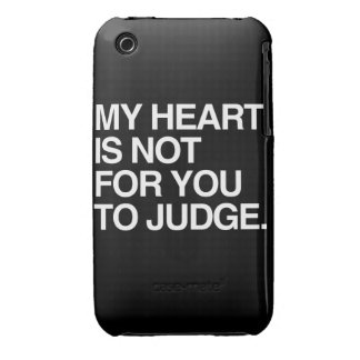 MY HEART IS NOT FOR YOU TO JUDGE iPhone 3 CASE