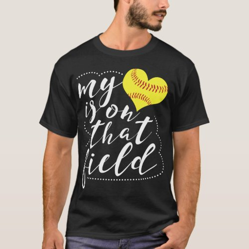 My Heart is on that Field Softball Funny Softball T_Shirt