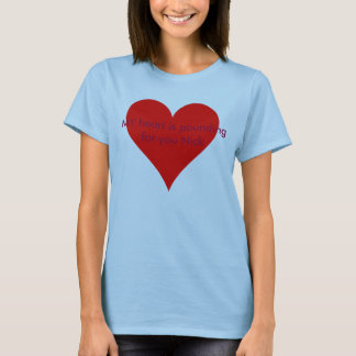 MY heart is pounding for you Nick T-Shirt