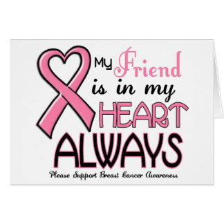 My Heart Is With My Friend BREAST CANCER Cards