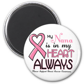 My Heart Is With My Nana BREAST CANCER Refrigerator Magnets