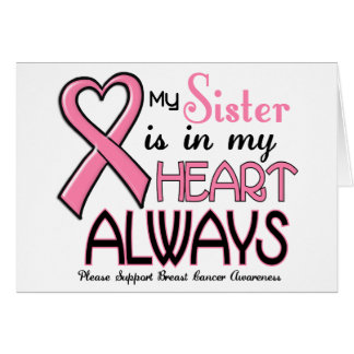 My Heart Is With My Sister BREAST CANCER Greeting Card