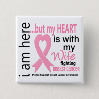 My Heart Is With My Wife Breast Cancer Button