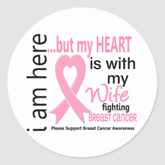 My Heart Is With My Wife Breast Cancer Classic Round Sticker