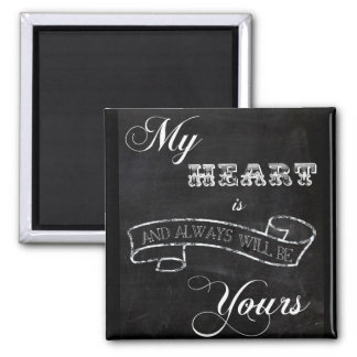 My Heart is Yours 2 Inch Square Magnet