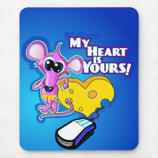 My Heart Is Yours Mouse Pad