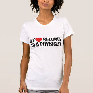 My Heart Physicist T Shirts
