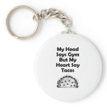My Heart Say Tacos Gym - Fitness Gifts Keychain