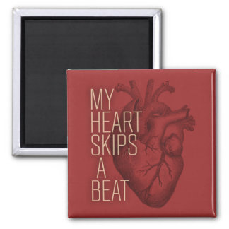 My Heart Skips A Beat Magnets