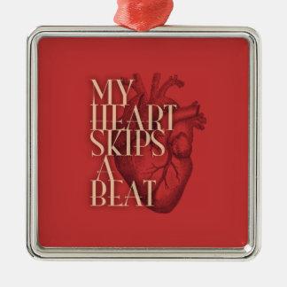 My Heart Skips A Beat Metal Ornament