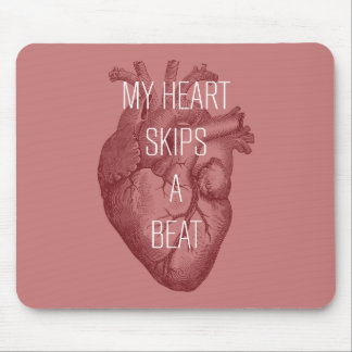 My Heart Skips A Beat Mouse Pad