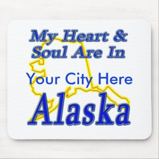 My Heart & Soul Are In Alaska Mouse Pad