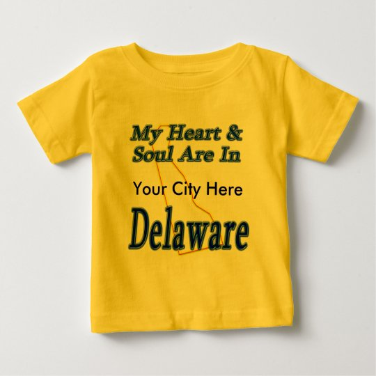 My Heart & Soul Are In Delaware Baby T-Shirt