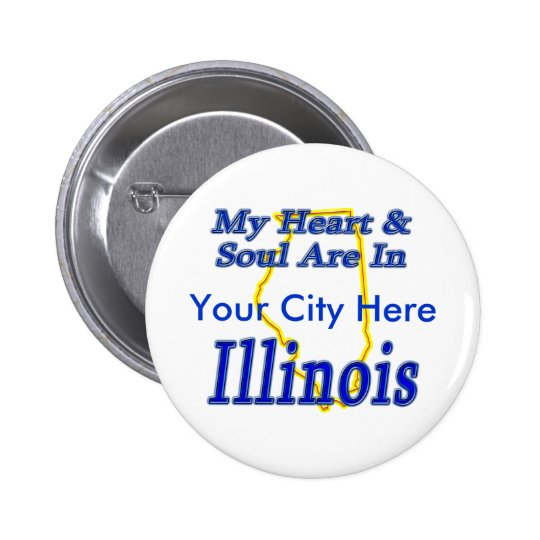 My Heart & Soul Are In Illinois Pinback Button