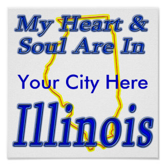 My Heart & Soul Are In Illinois Poster
