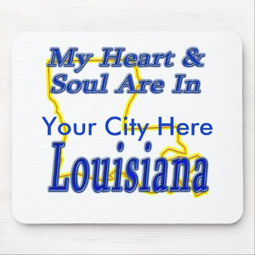 My Heart & Soul Are In Louisiana Mouse Pad