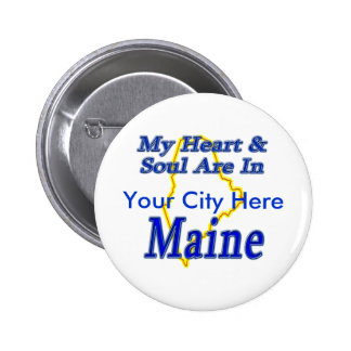My Heart & Soul Are In Maine Button