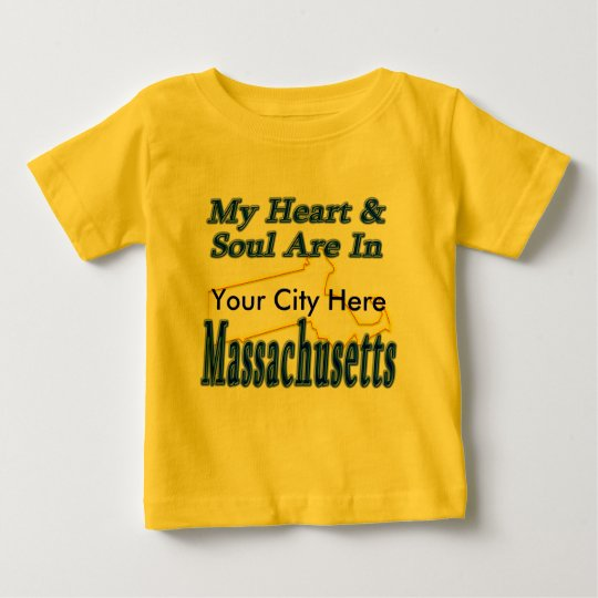 My Heart & Soul Are In Massachusetts Baby T-Shirt