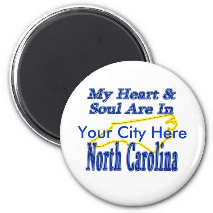 My Heart & Soul Are In North Carolina 2 Inch Round Magnet