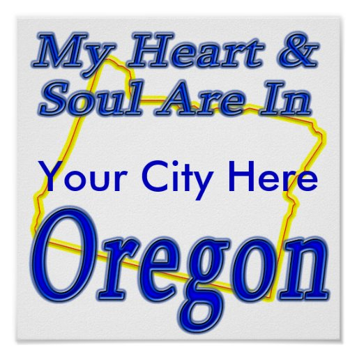 My Heart & Soul Are In Oregon Poster