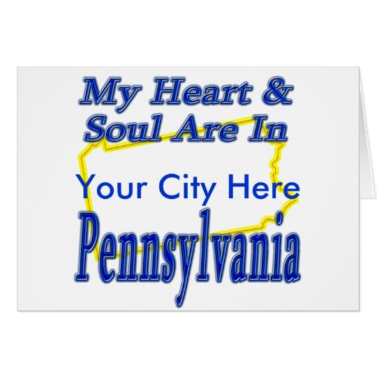 My Heart & Soul Are In Pennsylvania Card