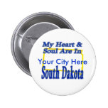 My Heart & Soul Are In South Dakota Pinback Button